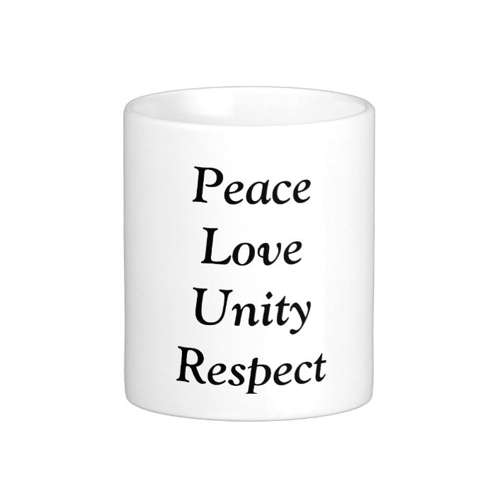 Cool Coffee Mug with Peace Love Unity Respect
